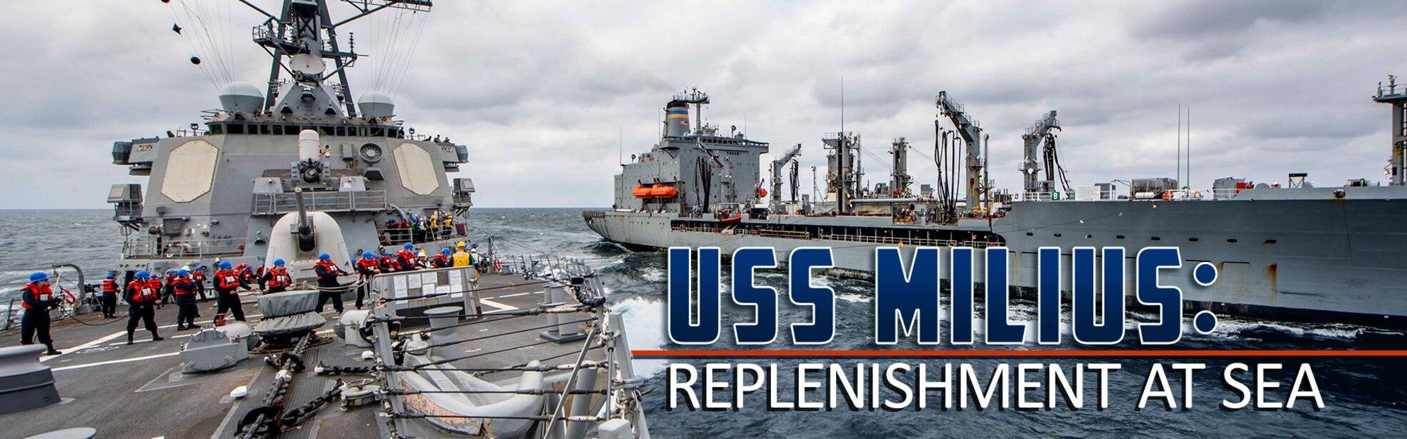 USS Milius: Replenishment at Sea written in front of a replenishment at sea.