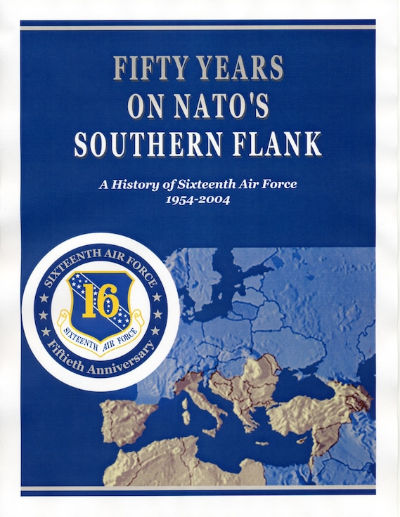 Fifty years on NATO's southern flank - a history of Sixteenth Air Force, 1954 - 2004. (U.S. Air Force graphic)