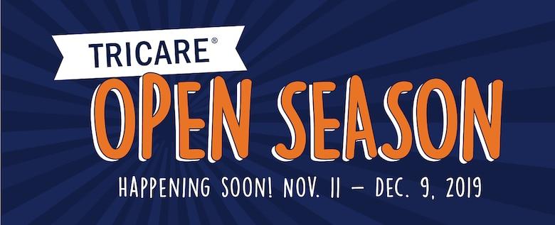 TRICARE Open Season. Happening soon! Nov. 11 - Dec. 9, 2019. (TRICARE graphic)