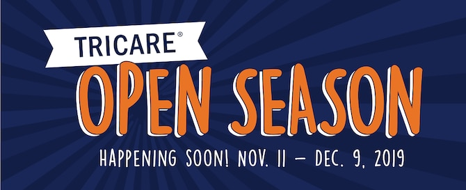 TRICARE Open Season. Happening soon! Nov. 11 - Dec. 9, 2019. (TRICARE graphic)