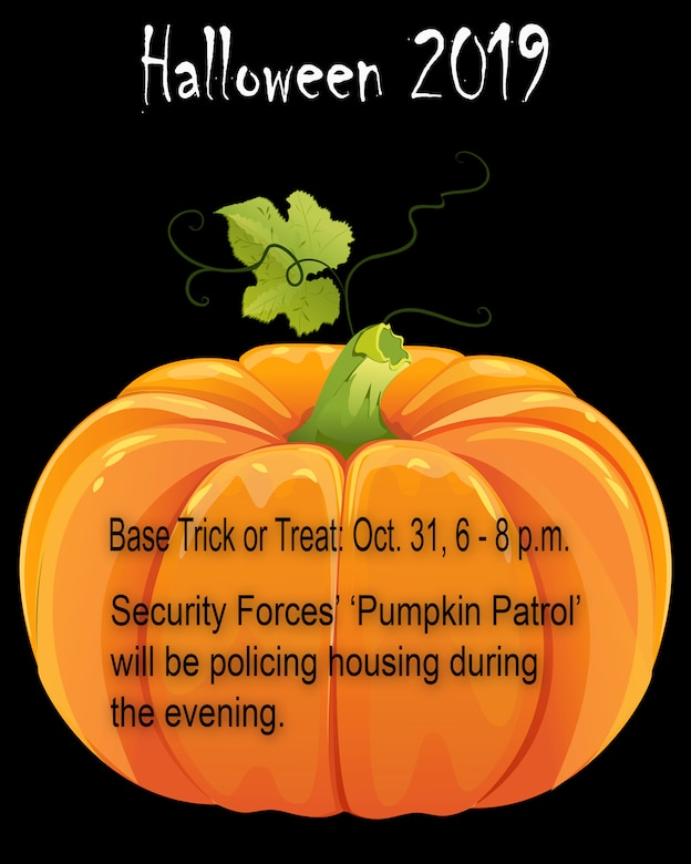 Kirtland Air Force Base trick-or-treating is scheduled for Oct. 31, 2019 in base housing areas. 377th Security Forces Squadron personnel will have their 'Pumpkin Patrol' policing housing area ensuring the safety of those trick-or-treating. (U.S. Air Force illustration by Airman 1st Class Austin J. Prisbrey)
