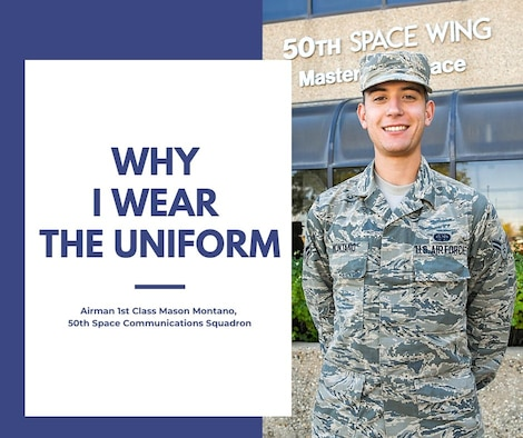 Why I Wear the Uniform: Airman 1st Class Mason Montano, 50th Space Communications Squadron (U.S. Air Force graphic by Heather S. Marsh)