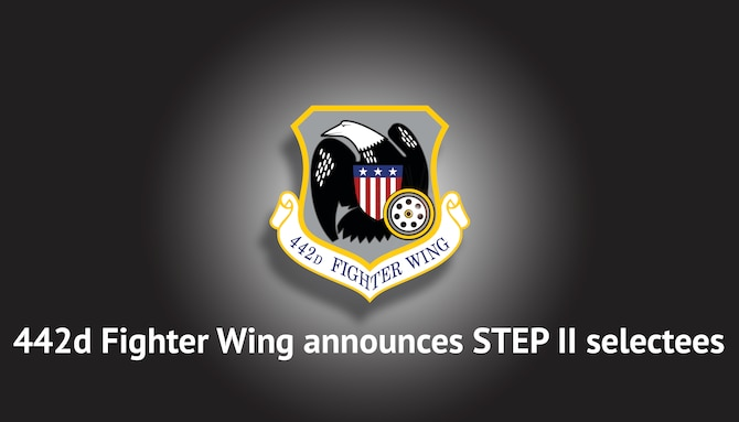 442d Fighter Wing announces STEP II selectees