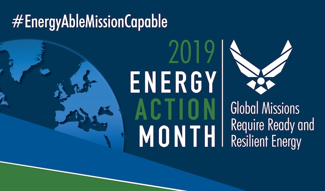 """Every October, we recognize Energy Action Month to highlight the critical role energy plays in Air Force operations, and to encourage smart energy use and management for our installations, ground vehicles, and aircraft.  This year, our new theme of """"Energy Able – Mission Capable"""" will showcase how efficient energy use increases mission capability and readiness for our global mission. Whether we're championing projects that optimize aviation fuel use, or encouraging Airmen to make smart energy decisions at individual installations, our goal is to foster a culture that prioritizes energy optimization and water management."""