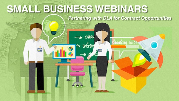 Small-business owners who are new to federal procurement can learn how to partner with DLA through a monthly webinar that outlines contracting opportunities with various supply chains.