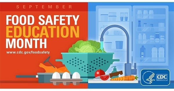In observance of Food Safety Education Month in September, the Defense Commissary Agency joins the CDC, the U.S. Department of Agriculture-Food Safety Inspection Service, the Department of Health and Human Services and other organizations to help prevent foodborne illnesses by increasing awareness of improperly handling food items.