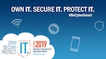October is National Cybersecurity Awareness Month. This year's theme is: Own IT. Secure IT. Protect IT. This theme focuses on key areas, including workplace devices used daily and the importance of cybersecurity awareness in relation to these devices. 