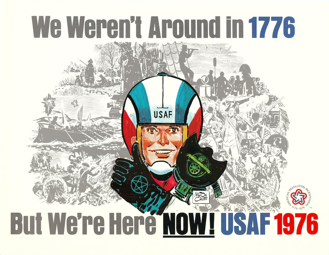 "Image of poster that states ""We Weren't Around in 1776 But We're Here NOW! USAF 1976"