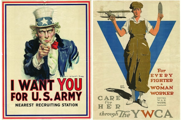 "Image of Uncle Sam poster that states ""I Want You for U.S. Army Nearest Recruiting Station"". And an image of a poster with a woman wearing overalls holding and airplane and a bullet with a V in the background that states ""For Every Fighter a Woman Worker, Care For Here through the YWCA, United War Work Campaign""."