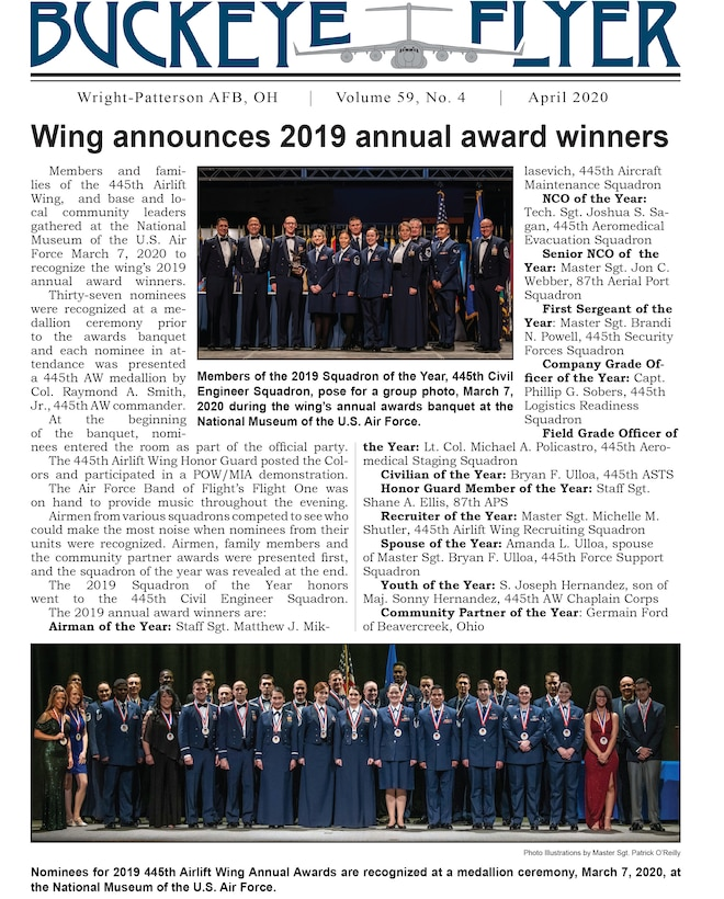 The April 2020 issue of the Buckeye Flyer is now available. The official publication of the 445th Airlift Wing includes eight pages of stories, photos and features pertaining to the 445th Airlift Wing, Air Force Reserve Command and the U.S. Air Force.