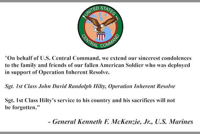 """On behalf of U.S. Central Command, we extend our sincerest condolences to the family and friends of our fallen American Soldier who was deployed in support of Operation Inherent Resolve.