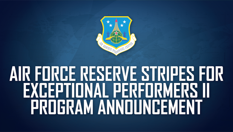 Air Force Reserve Stripes for Exceptional Performers II program announcement graphic.