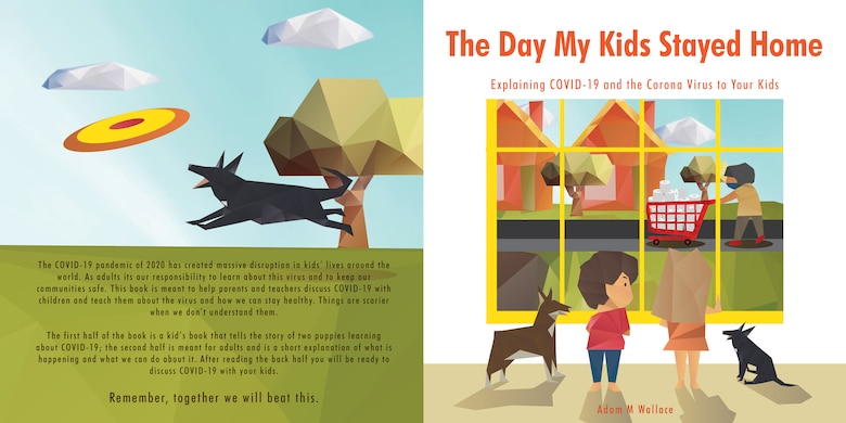 "The digital book covers for ""The Day My Kids Stayed Home"" children's book that discusses the COVID-19 pandemic in a positive format that informs both kids and parents about the need for physical distancing at Fairchild Air Force Base, Washington, April 1, 2020. (U.S. Air Force photo Staff Sgt. Ryan Lackey)"