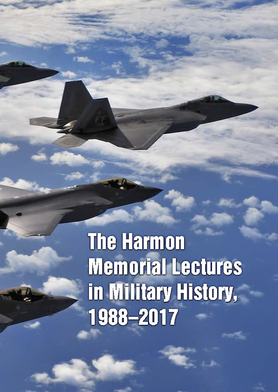 Book cover with the title The Harmon Memorial Lectures in Military History, 1988–2017