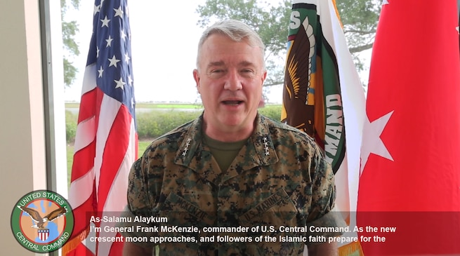 U.S. Marine Corps Gen. Kenneth F. McKenzie Jr., commander, U.S. Central Command, sends best wishes to Muslims in the United States, the Middle East, and around the world during the holy month of Ramadan.