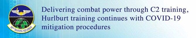 Wording Delivering combat power through C2 training, Hurlburt training continues with COVID-19 mitigation procedures with 505th Training Squadron emblem