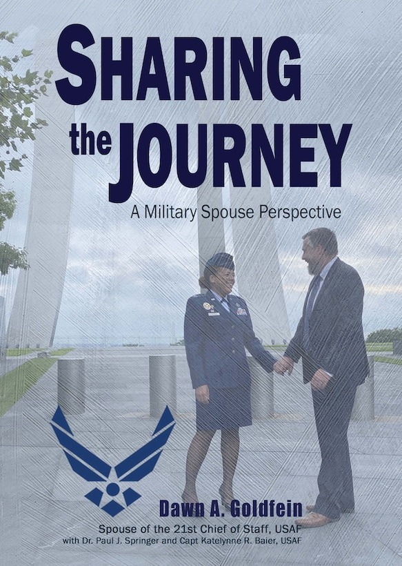 Air University Press's newest book release is Sharing the Journey: A Military Spouse Perspective by Dawn A. Goldfein, with Paul J. Springer, director of research, Air Command and Staff College, and Capt. Katelynne R. Baier, aide-de-camp to the chief of staff of the Air Force. (Courtesy graphic)