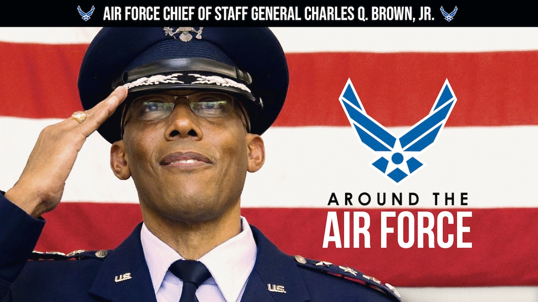 This week's look Around the Air Force highlights the change of responsibility ceremony as Gen. Charles Q. Brown, Jr. becomes the 22nd Chief of Staff of the Air Force, and Gen. David Goldfein retires from service. (U.S. Air Force graphic by Travis Burcham)
