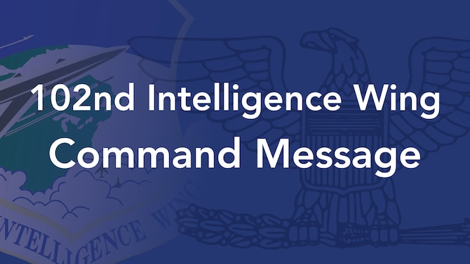 102nd Intelligence Wing Command Message graphic. Text on a blue background