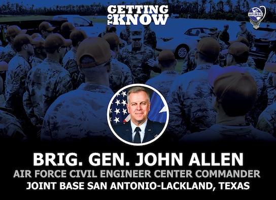 Brig. Gen. John Allen is the new Air Force Civil Engineer Center Commander