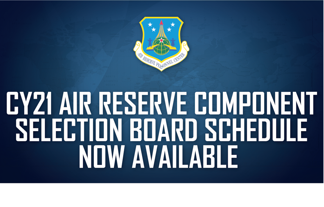 Headquarters Air Reserve Personnel Center has released the CY21 Air Reserve Component (ARC) Selection Board Schedule. (Graphic by HQ ARPC Public Affairs/Released)
