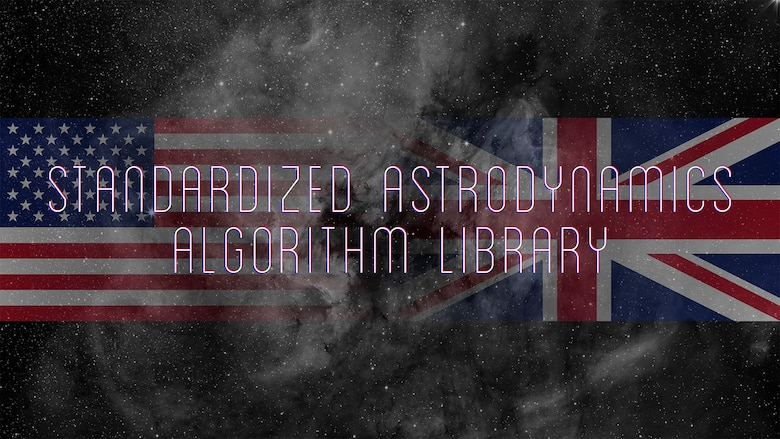 The U.S. Space Force reached an important milestone by recently signing an agreement to allow sharing of the Standardized Astrodynamics Algorithm Library with the Ministry of Defence of the United Kingdom of Great Britain and Northern Ireland.