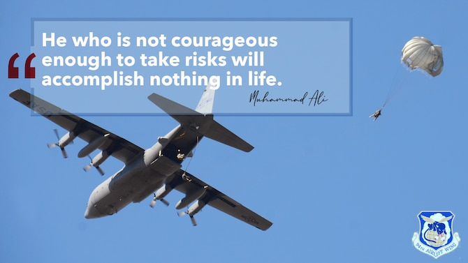 "This week's motivation is from boxing great Muhammad Ali, who said, ""He who is not courageous enough to take risks will accomplish nothing in life."" (U.S. Air Force graphic/Tech. Sgt. Andrew Park)"