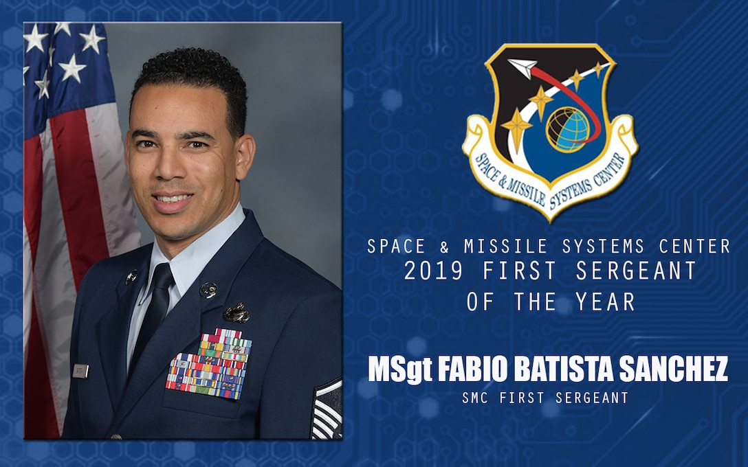 U.S. Air Force Master Sgt. Fabio Batista Sanchez, Space and Missile Systems Center first sergeant, is selected the 2019 Space and Missile Systems Center First Sergeant of the Year at Los Angeles Air Force Base, California, April 17, 2020. Batista Sanchez streamlined the adverse action program to cut out four redundancies and facilitate coordination between three base agencies, ultimately save one thousand man-hours per year for base leadership. (U.S. Air Force Graphic by Chip Pons)