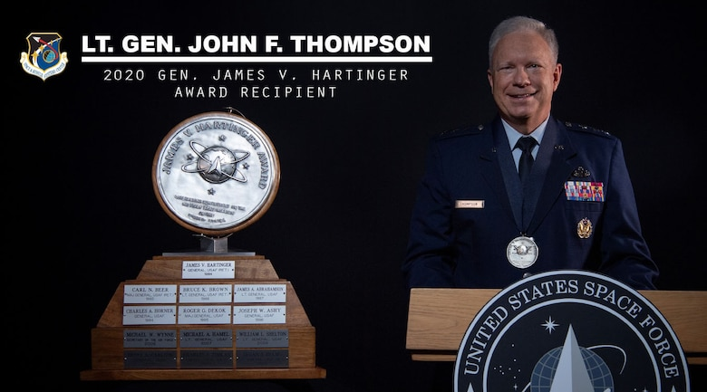 U.S. Air Force Lt. Gen. John F. Thompson, Space and Missile Systems Center commander, is the 2020 James V. Hartinger Award recipient presented by the Rocky Mountain Chapter of the National Defense Industrial Association. Named after the first Commander of the United States Air Force Space Command, the NDIA has selected one recipient annually since 1984 to be recognized for their outstanding achievements, leadership and contributions to the space mission throughout the Department of Defense. (U.S. Space Force graphic by Chip Pons)