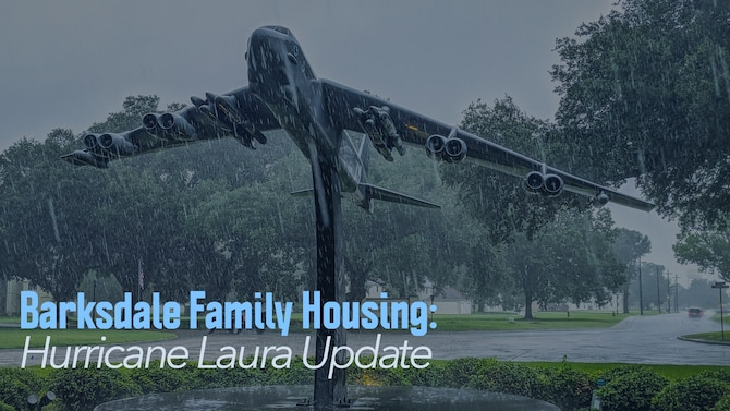 We wanted to send out an update on our storm preparations for Hurricane Laura.  Your Barksdale Family Housing Team is diligently working to prepare the property for you.