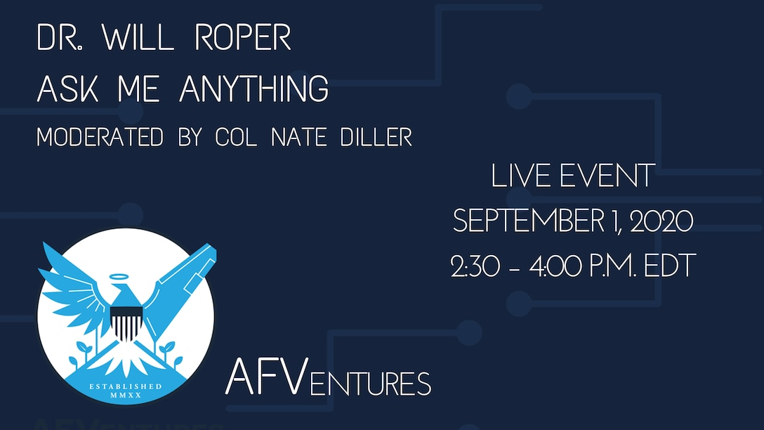 """Dr. Will Roper, assistant secretary of the Air Force for acquisition, technology and logistics, is scheduled to host an """"Ask Me Anything"""" event for AFVentures, Sept. 1, 2020. (U.S. Air Force courtesy graphic)"""