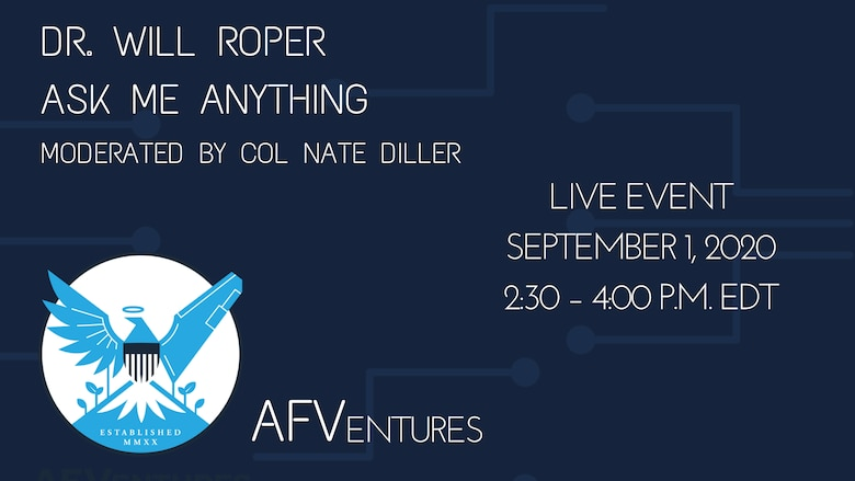 "Dr. Will Roper, assistant secretary of the Air Force for acquisition, technology and logistics, is scheduled to host an ""Ask Me Anything"" event for AFVentures, Sept. 1, 2020. (U.S. Air Force courtesy graphic)"