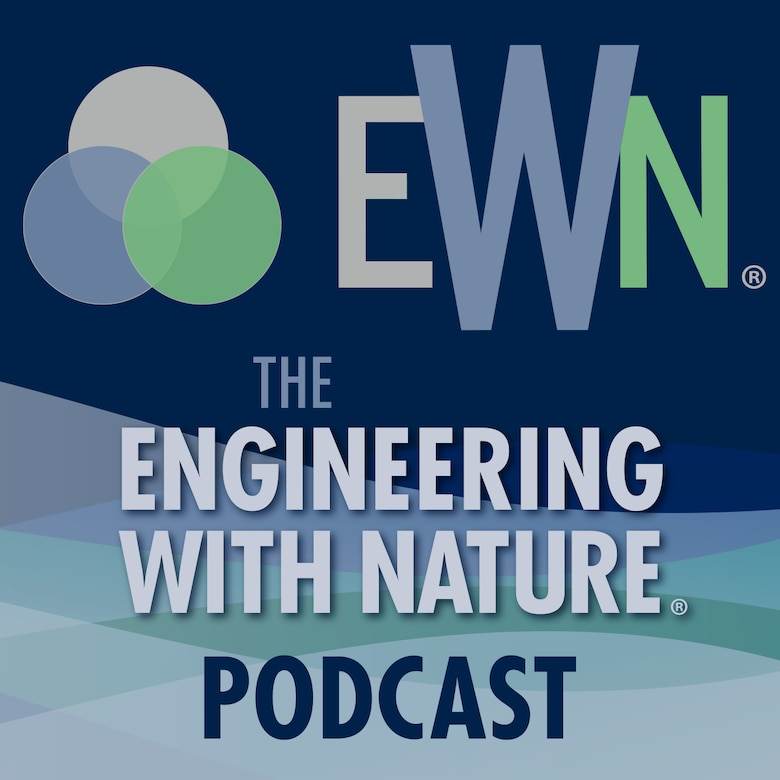 A new podcast series tells the stories of how, over the last 10 years, a growing international community of practitioners, scientists, engineers, and researchers across many disciplines and organizations are working together to combine natural and engineering systems to solve problems and diversify infrastructure value by applying the principles and practices of Engineering With Nature®.