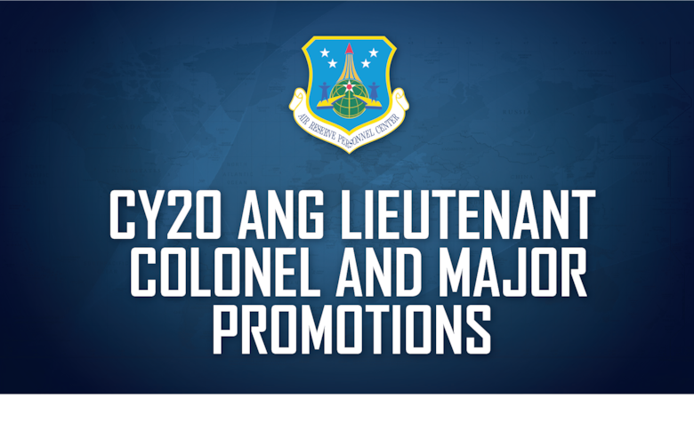 Headquarters Air Reserve Personnel Center officials announced results for the Calendar Year 2020 Air National Guard Lieutenant Colonel and Major Promotion Selection Board today. The boards selected more than 500 Citizen Airmen for promotion.