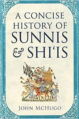 An evaluation of John McHugo's A Concise History of Sunnis & Shi'is.