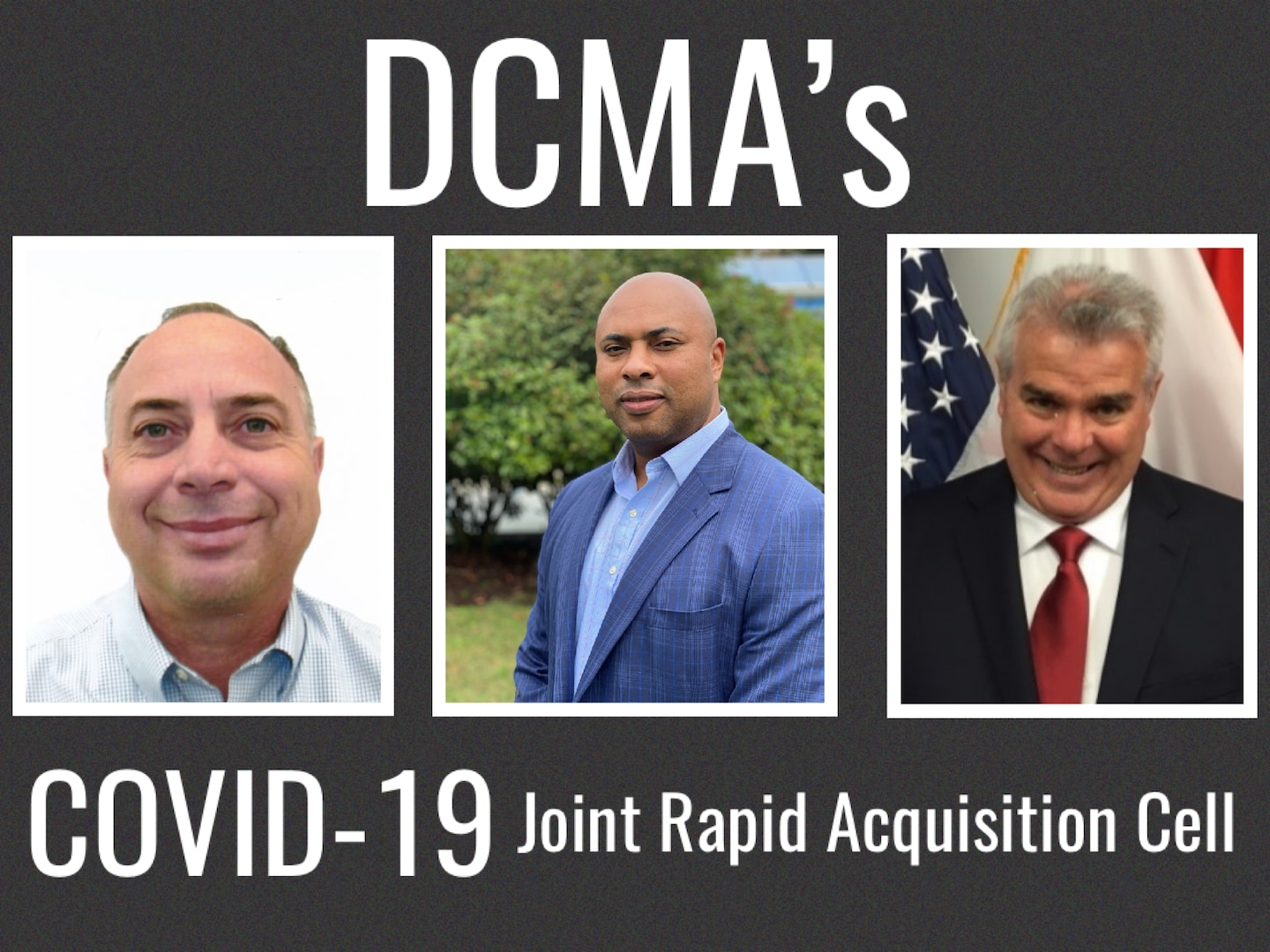 """There are portraits of three men with text that reads: """" DCMA's COVID-19 Joint Rapid Acquisition Cell."""""""