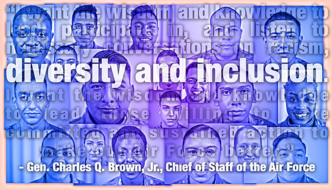 """many portraits are arranged behind a quote from Gen. Charles Q. Brown, Jr.: """"I want the wisdom and knowledge to lead, participate in and listen to necessary conversations on racism, diversity and inclusion. I want the wisdom and knowledge to lead those willing to take committed and sustained action to make our Air Force better."""""""