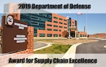 2019 Department of Defense Award for Supply Chain Excellence.