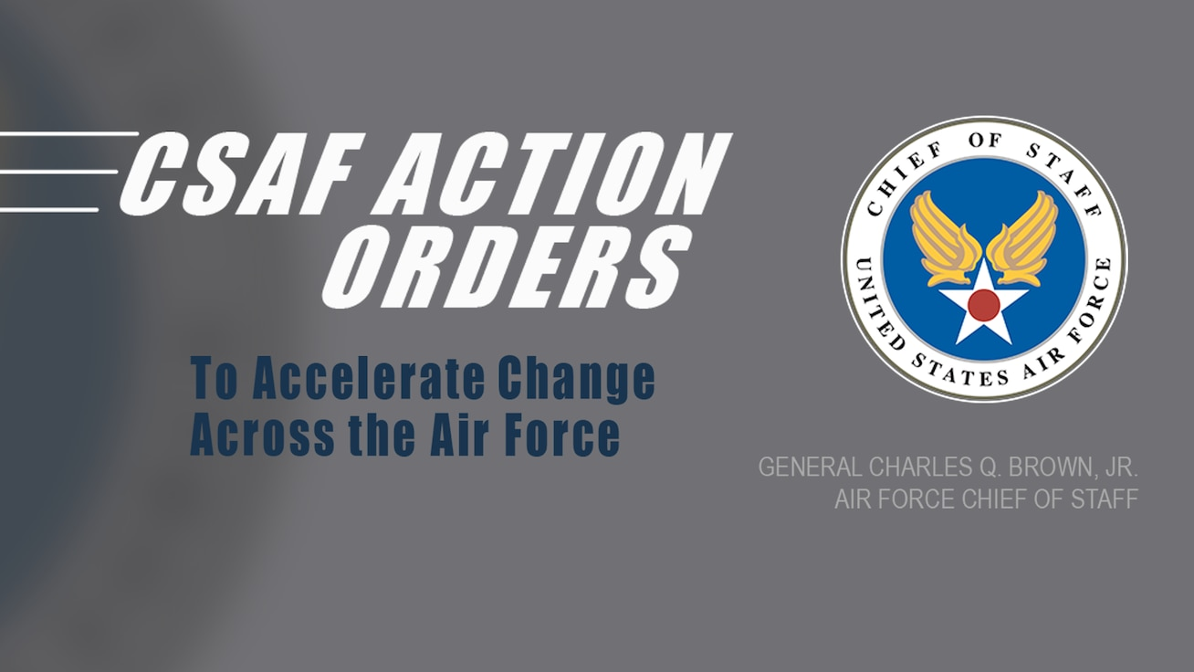 CSAF Action Orders to a Accelerate Change Across the Air Force