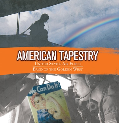 """""""American Tapestry,"""" the latest album from the U.S. Air Force Band of the Golden West, focuses on diversity among Americans and their experiences. Several new works were commissioned for inclusion in the piece. (U.S. Air Force graphic/Everett Rein)"""