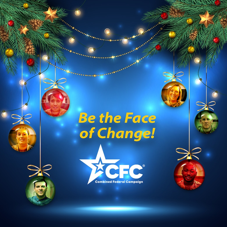 "A holiday graphic featuring the CFC ""Be the Face of Change"" theme adorned by holiday wreaths and tree ornaments featuring the faces of Hill's Airmen inside them."