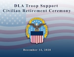 A graphic announcing the Defense Logistics Agency Troop Support civilian retirement ceremony.