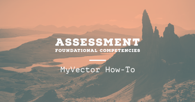 Graphic for the video on how to access foundational competencies on MyVector