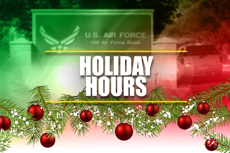 Image depicting the South Gate at Hill Air Force Base with text reading holiday hours. The bottom of the graphic is adorned with red tree ornaments.