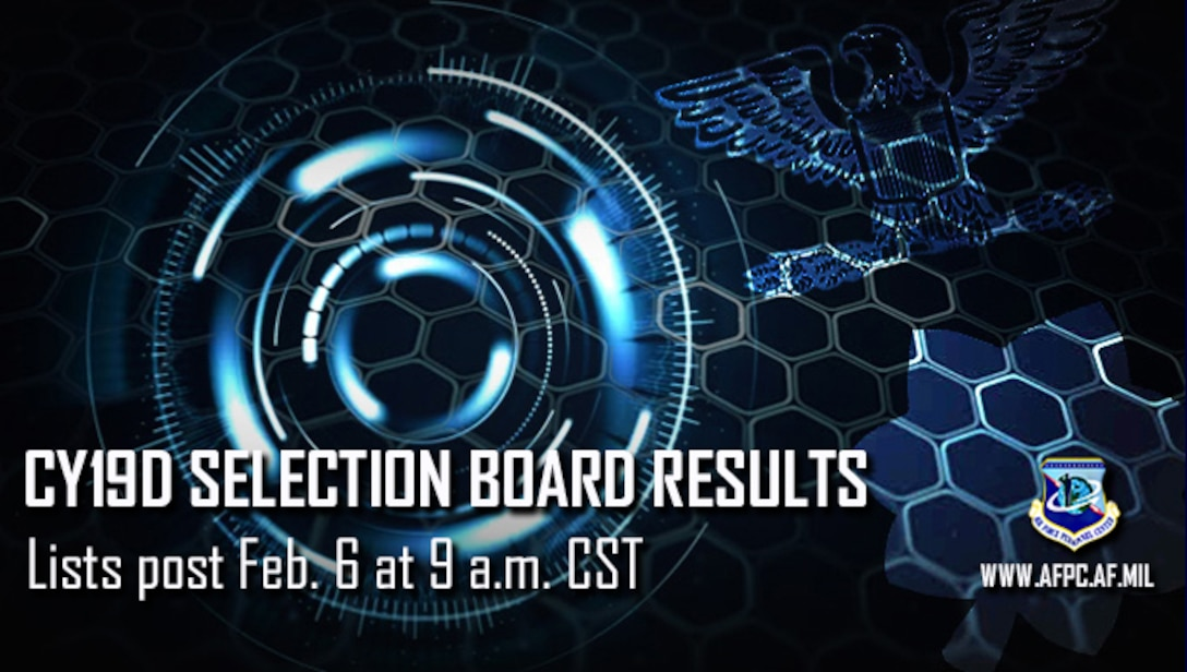 Blue graphic announcing the CY19D Selection board results will post Feb 6.