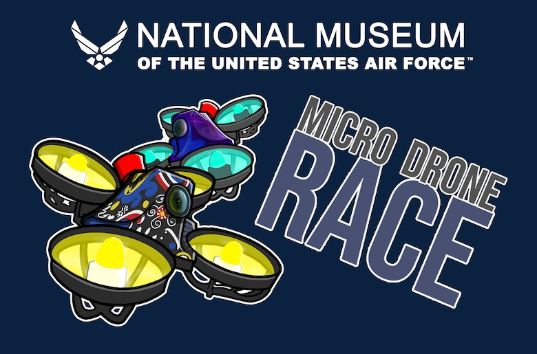 "The graphic has a navy blue background with the logo for the National Museum of the United States Air Force in white; an illustration of two micro drones and the words ""Micro Drone Race""."