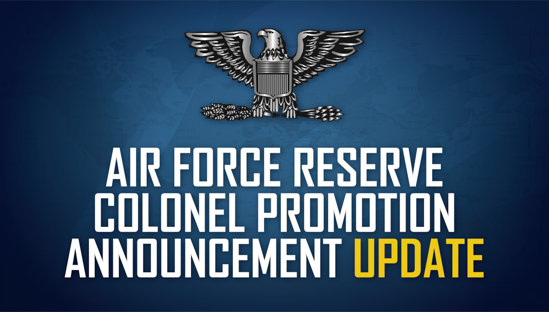 Air Force Reserve Colonel Promotion Announcement UPDATE