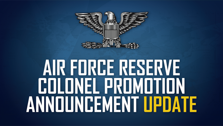 UPDATE: Air Force Reserve Colonel Promotion Announcement