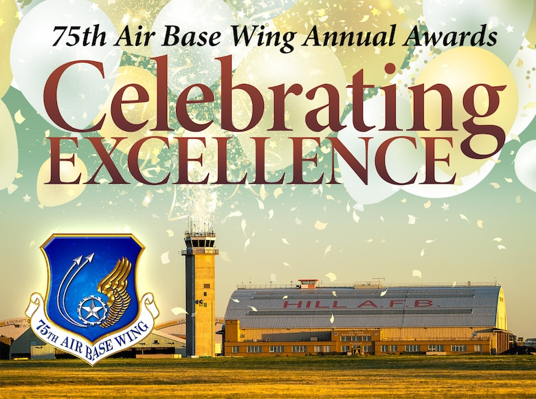 An image of the Hill AFB air traffic control tower adjacent to hangar 1. The words 75th Air Base Wing Annual Awards, Celebrating Excellence, is positioned at the top of the image. The 75th ABW shield/symbol is positioned at the bottom left hand corner of the image.