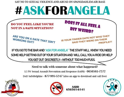 """In December 2019, the 52nd Fighter Wing Sexual Assault Prevention and Response office, 52nd FW Force Support Squadron club, Airman Against Drunk Driving, and the Spangdahlem Action Team partnered together to start the """"Ask For Angela"""" initiative on Spangdahlem Air Base, Germany."""